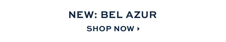 Shop Our New Burch Bel Azur